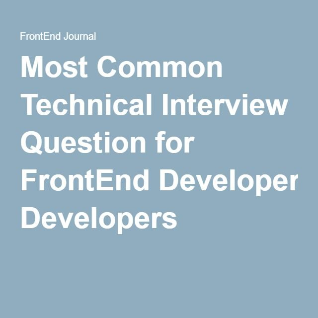 Most Common Technical Interview Question for FrontEnd Developers - interview question