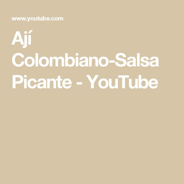 Ají Colombiano-Salsa Picante - YouTube