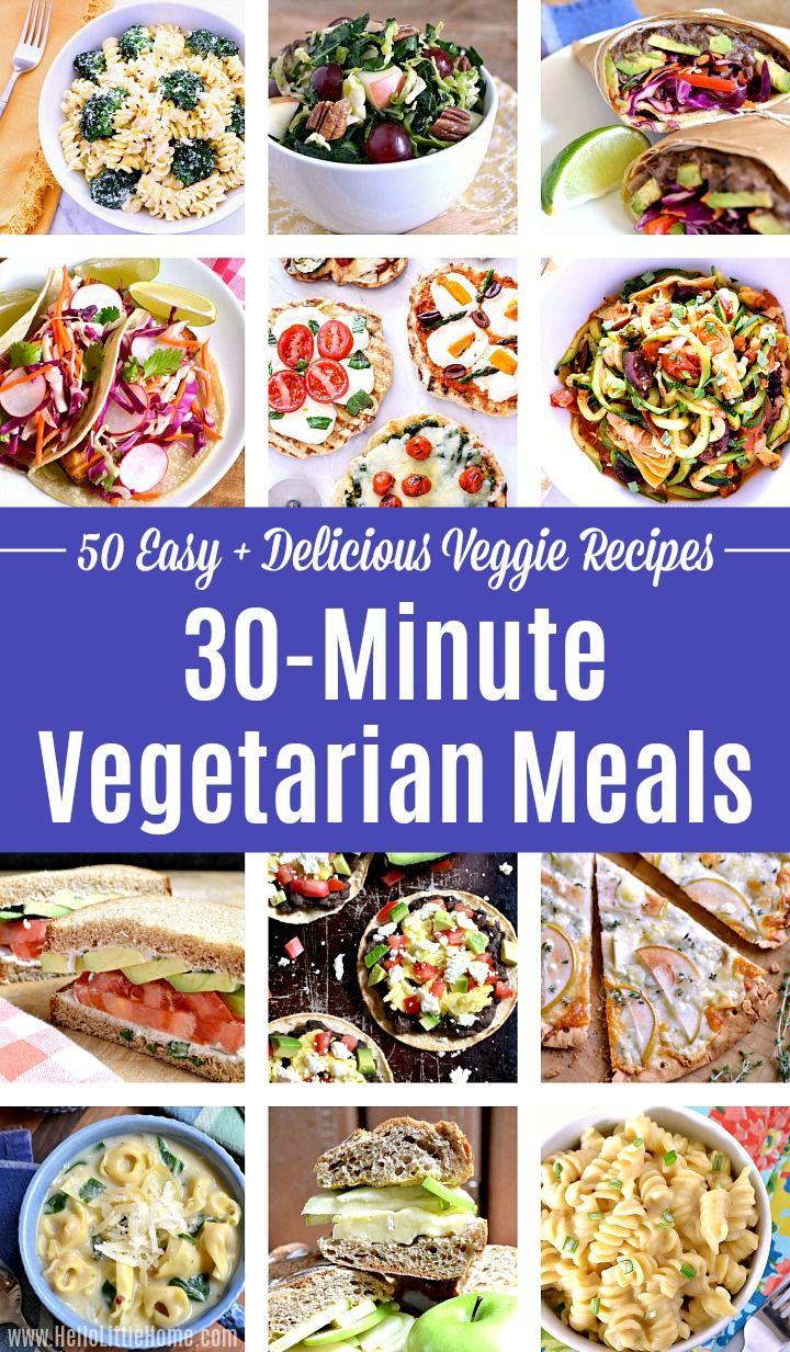50 Easy 30 Minute Vegetarian Meals Vegetarian Recipes Easy Dinner Veggie Dinner Meatless Monday Recipes Dinner Ideas