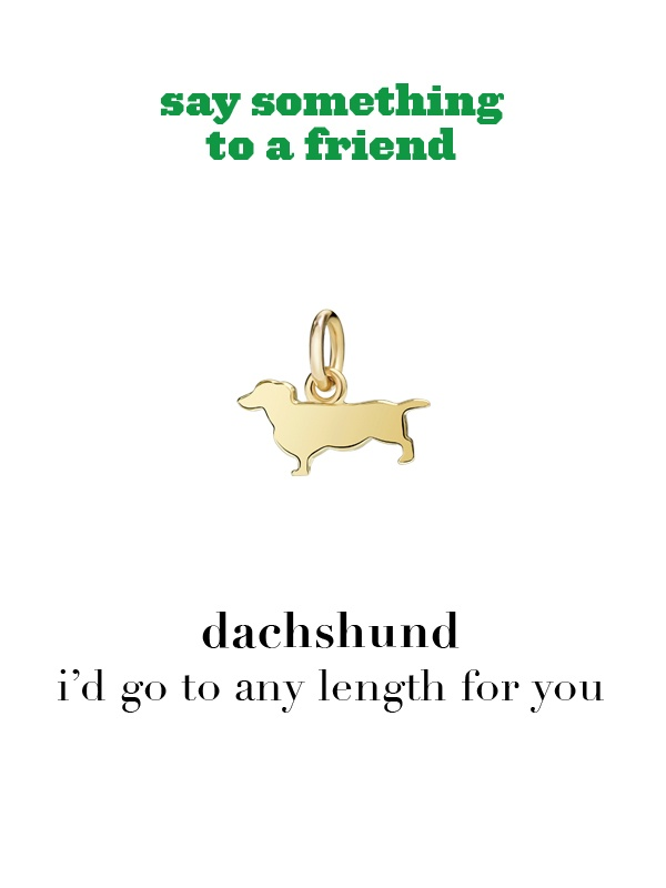 Dodo charm: dachshund - i'd go to any length for you