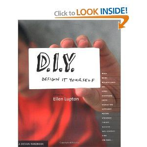 D.I.Y.: Design It Yourself $16.47 ISBN:  9781568985527: Diy Design