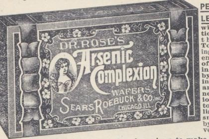 """1902: Poisonous wafers advertised as being """"simply magical"""" for the complexion.  Guaranteed to improve """"even the coarsest and most repulsive skin and complexion!"""" Source: 11 Bizarre and Dangerous Items Sold by Sears in 1902 