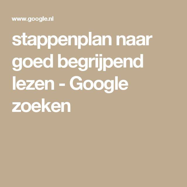 stappenplan naar goed begrijpend lezen - Google zoeken