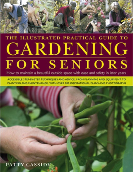 The Illustrated Practical Guide to Gardening for Seniors