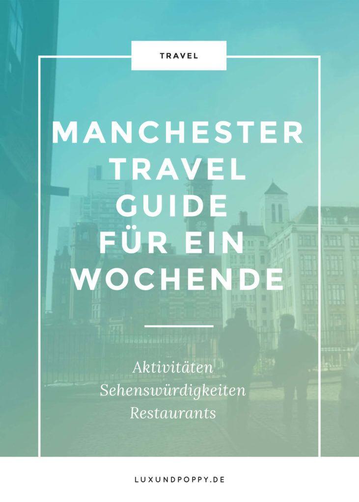 Manchester Travel Guide für ein Wochenende: Tipps zu Sehenswürdigkeiten, Restaurants und Freizeitaktivitäten - Go check it out!
