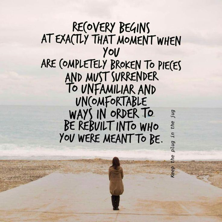 Recovery begins when...