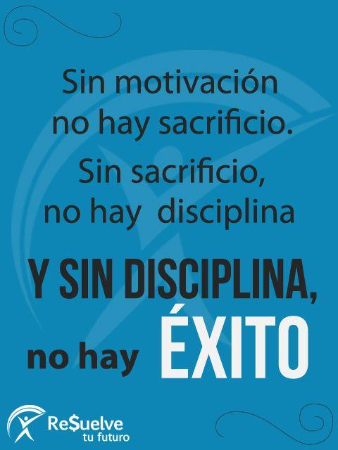 Sin disciplina no hay éxito.