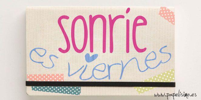 Puedes leerme aquí →→  http://papelisimo.es  Sonríe es viernes. Carteles redes sociales Fin de semana #weekend #Facebook, #Twitter #Google+