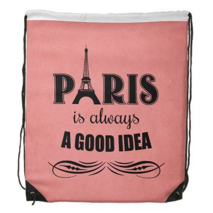 Paris is always a good idea drawstring backpack - valentines day gifts love couple diy personalize for her for him girlfriend boyfriend