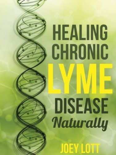 Healing Chronic Lyme Disease Naturally: 2nd Edition by Joey Lott, http://www.amazon.com/dp/B00KDI0S3I/ref=cm_sw_r_pi_dp_smPKtb0KBP93P