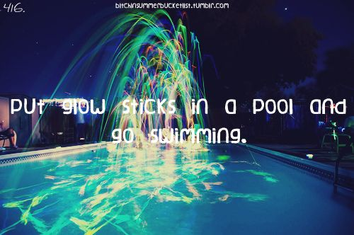 Put glow sticks in a pool and go swimming. Summer bucket list. This would be so cool!