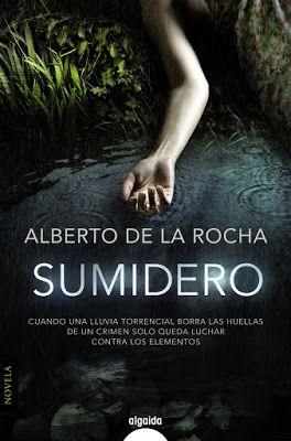 Pero Qué Locura de Libros.: SUMIDERO / Alberto de la Rocha.