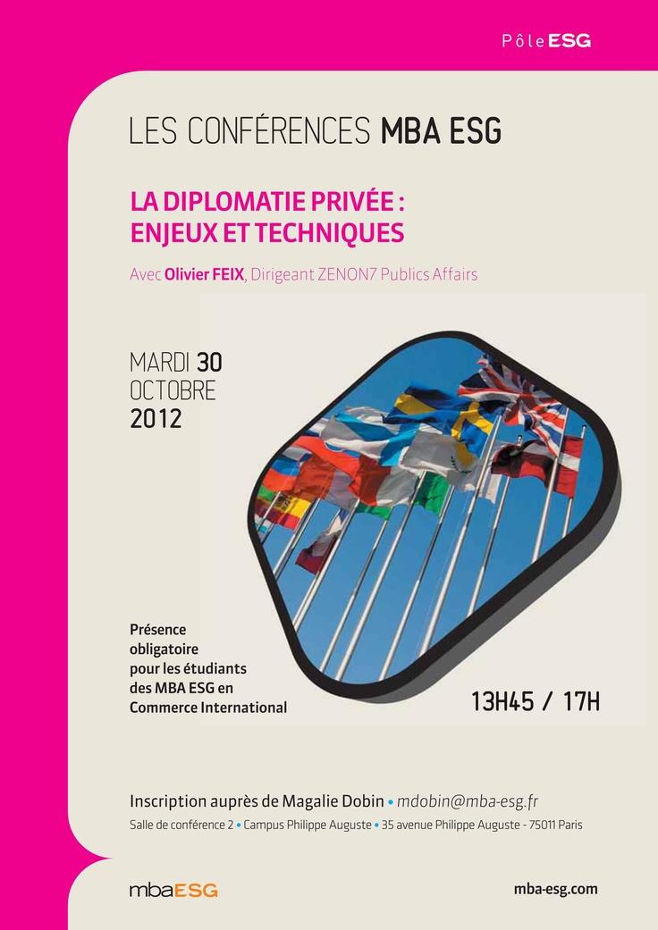 Conférence professionnelle au MBA ESG sur le thème de la diplomatie privée : enjeux et techniques.  Cette conférence est proposée par le MBA ESG en Commerce International.  http://www.mba-esg.com/master-commerce-international.html