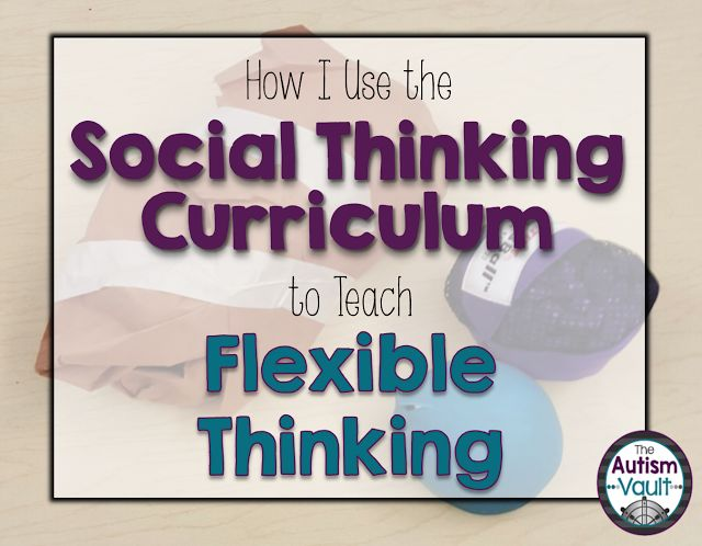 "Using the Social Thinking curriculum to teach students with autism to be flexible thinkers instead of having ""rock brain""."