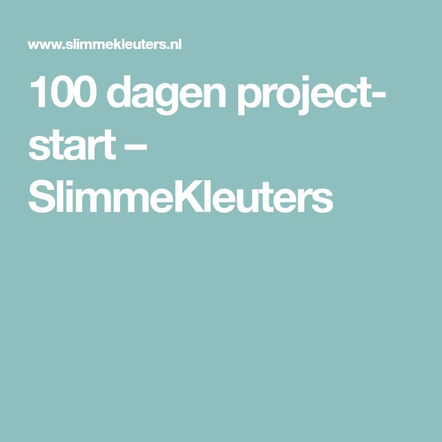 100 dagen project- start – SlimmeKleuters
