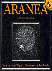 Aranea - A story of a spider's antics, by Jenny Wagner.