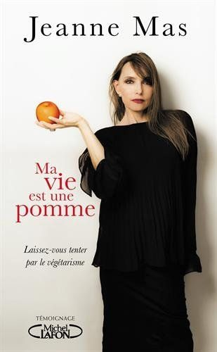 Jeanne Mas publie un livre sur les bienfaits de l'alimentation végétarienne - Bioaddict