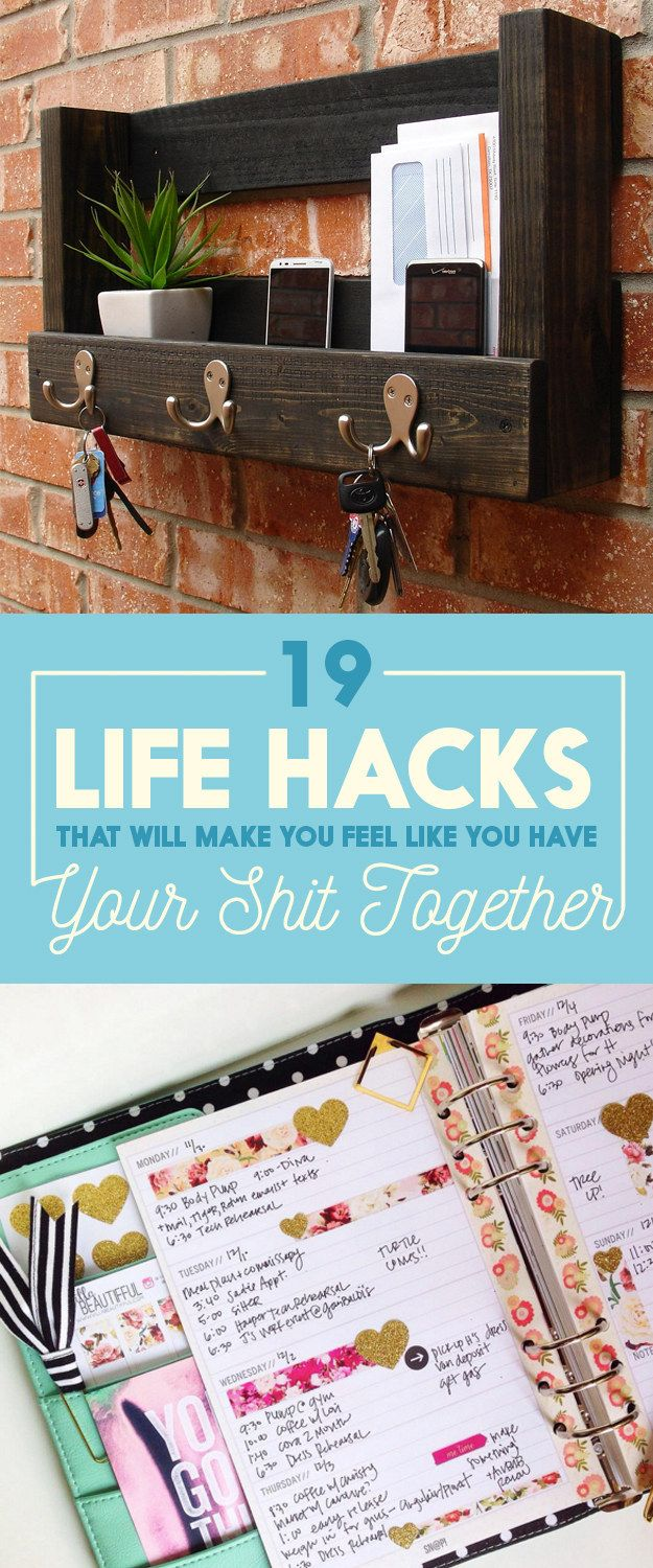 19 Life Hacks To Get Your Act Together
