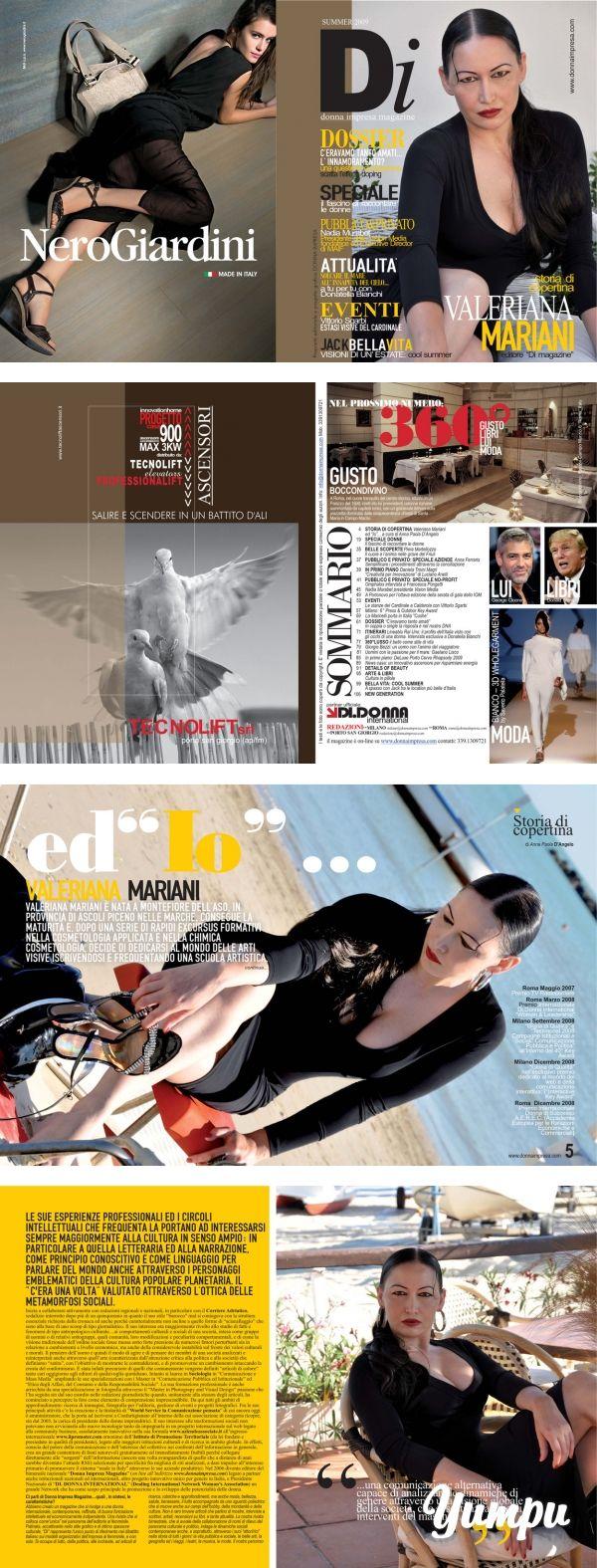 Donna Impresa Magazine COVER Valeriana Mariani Editore e Presidente Di magazine - Magazine with 51 pages: VALERIANA MARIANI È NATA A MONTEFIORE DELL'ASO, IN PROVINCIA DI ASCOLI PICENO NELLE MARCHE. CONSEGUE LA MATURITÀ E, DOPO UNA SERIE DI RAPIDI EXCURSUS FORMATIVI NELLA COSMETOLOGIA APPLICATA E NELLA CHIMICA COSMETOLOGIA, DECIDE DI DEDICARSI AL MONDO DELLE ARTI VISIVE ISCRIVENDOSI E FREQUENTANDO UNA SCUOLA ARTISTICA, LE SUE ESPERIENZE PROFESSIONALI ED I CIRCOLI INTELLETTUALI CHE FREQUENTA…