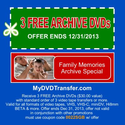 3 FREE ARCHIVE DVD at www.mydvdtransfer.com