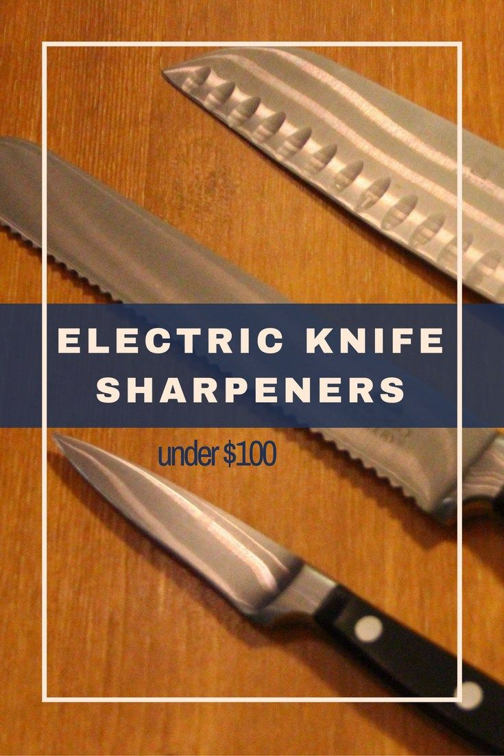 Electric knife sharpeners provide a quick and easy way to keep your kitchen knives sharp, allowing you to prepare any meal faster and with  ease.  Get more details about electric knife sharpeners for under $100 at thekitchenprofessor.com