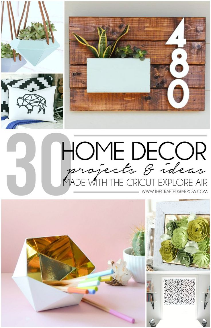 30 Home Decor Projects Made with the Cricut Explore Air