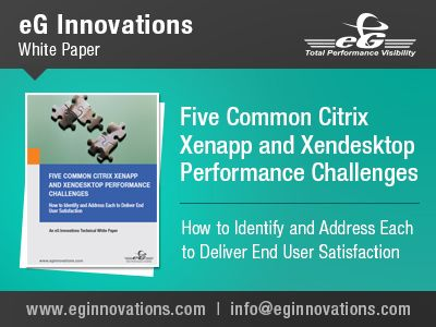 Download White Paper: Five Common Citrix XenApp and XenDesktop Performance Challenges - How to Identify and Address Each to Deliver End User Satisfaction.