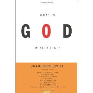 Book 7 What Is God Really Like?: Craig Groeschel: