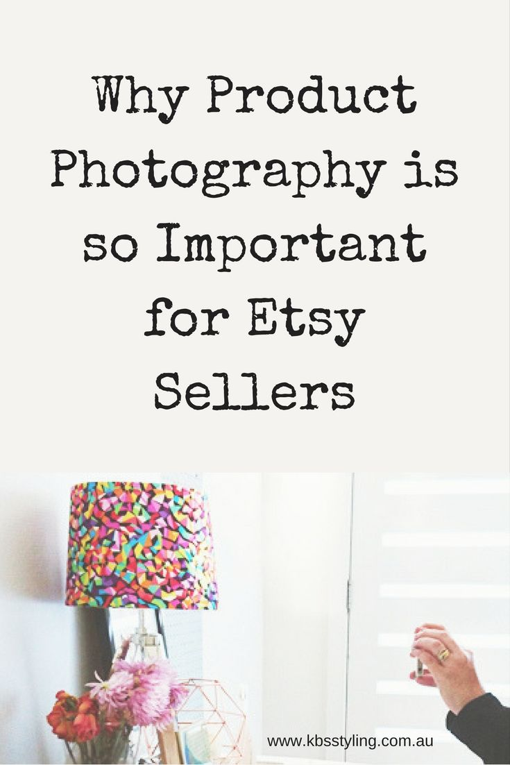 Importance of Product Photography for Etsy Sellers By KBS Styling #etsy #productphotography http://kbsstyling.com.au