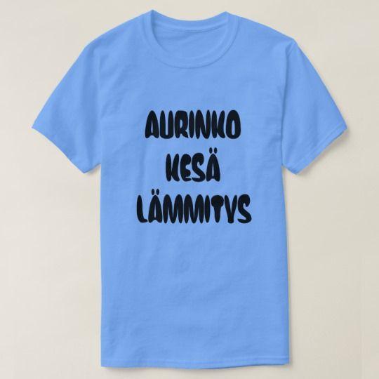 Finnish Word for sun summer heat T-Shirt A blue t-shirt with a text in Finnish: aurinko, kesä, lämmitys that can be translate to: sun, summer, heating.