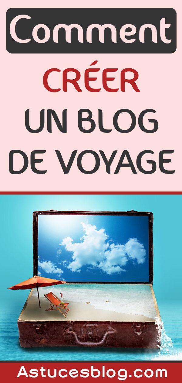 Comment Creer Un Blog De Voyage Blog Voyage Comment Faire Un Blog Blog