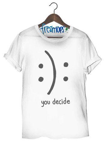 You Decide Tee - Fresh-tops.com