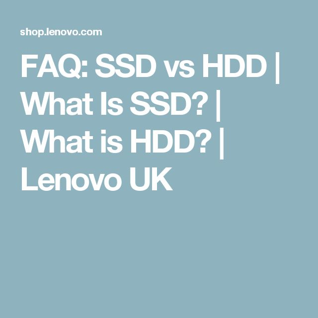 FAQ: SSD vs HDD | What Is SSD? | What is HDD? | Lenovo UK
