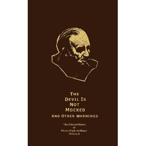 The Devil is Not Mocked & Other Warnings: Selected Stories of Manly Wade Wellman (Volume 2) (v. 2) (Hardcover)  http://balanceddiet.me.uk/lushstuff.php?p=189238910X  189238910X