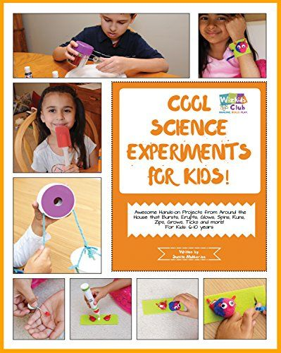 Cool Science Experiments For Kids!: Making and Building Activities in Science/Technology/Engineering/Art/Math for 6-10 year old kids by [Mukherjee, Sumita]