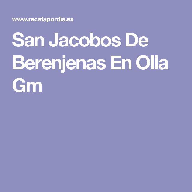 San Jacobos De Berenjenas En Olla Gm
