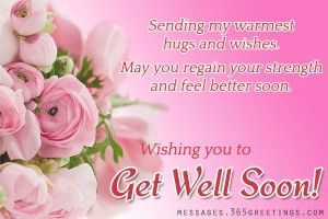 get-well-soon-wishes - Messages, Wordings and Gift Ideas