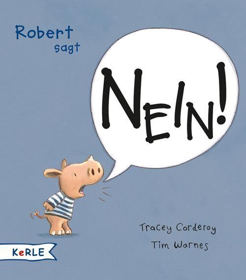 Robert sagt Nein! von Tracey Corderoy