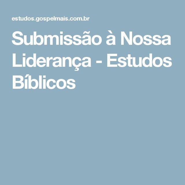 Submissão à Nossa Liderança - Estudos Bíblicos