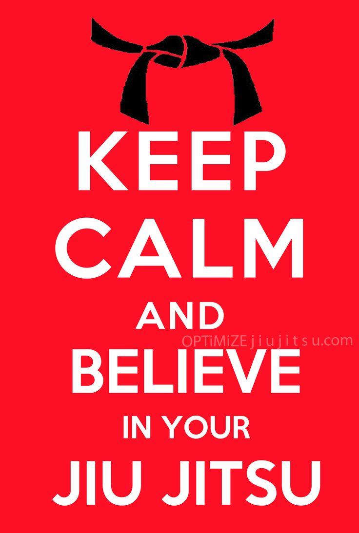 http://www.holmesproduction.co.uk/ Keep Calm and Believe in Your Jiu Jitsu