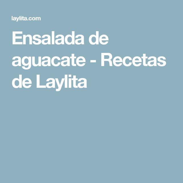 Ensalada de aguacate - Recetas de Laylita