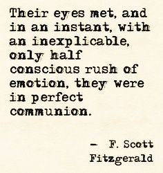 Their eyes met, and in an instant, with an inexplicable, only half-conscious rush of emotion, they were in perfect communion.