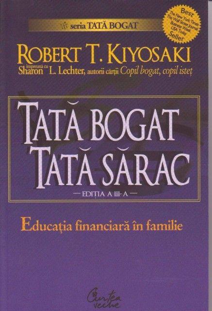 Tată bogat, Tată sărac ;   # http://inteligentfinanciar.ro/2016/03/30/tata-bogat-tat1a-sarac/