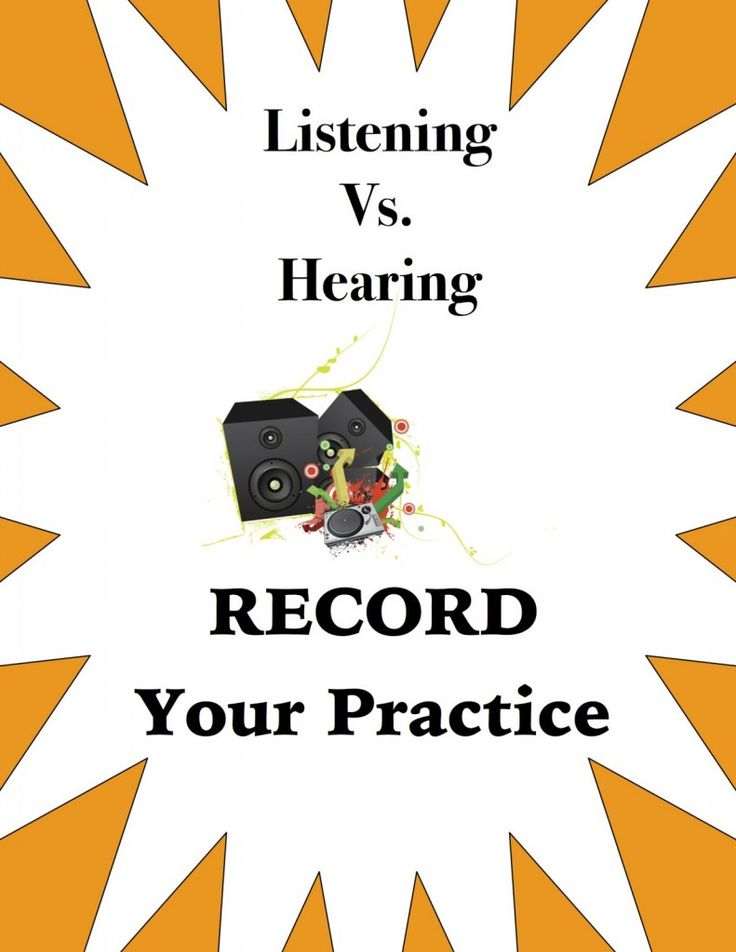 Listening Vs. Hearing - Record Your Practice