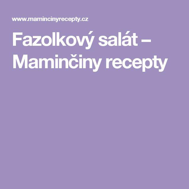 Fazolkový salát – Maminčiny recepty