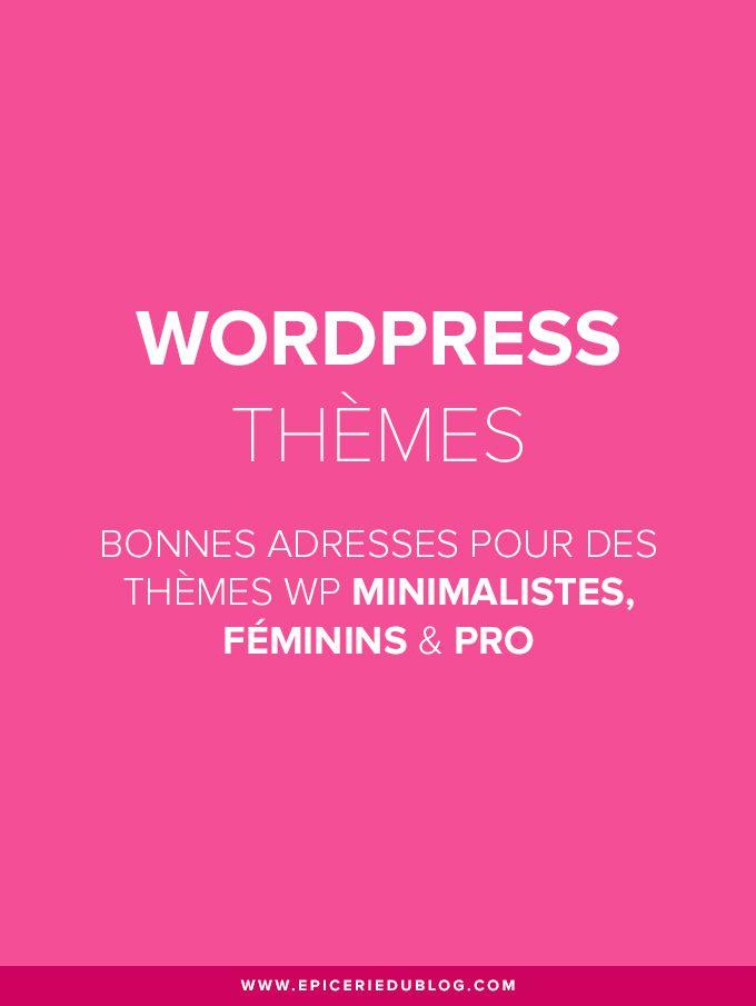 Adresses exclusives pour trouver et acheter un thème WordPress féminin, thème girly, thème Wordpress minimaliste, thème Wordpress simple