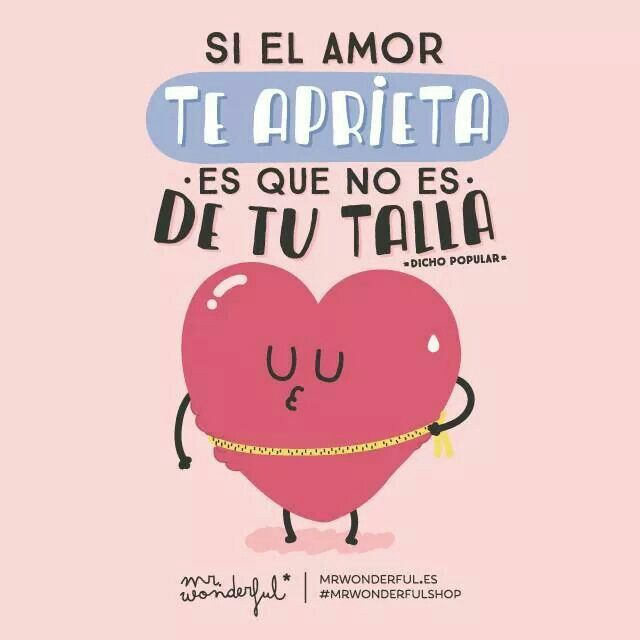 Si el amor aprieta, es que no es de tu talla