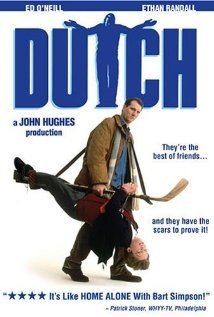 """""""Dutch"""" (2005). To get to know his girlfriend's son, a man volunteers to pick him up from a prep school....only to learn that her son's not the nicest kid. Ed O'Neill is great in this movie. This is a favorite to watch on Thanksgiving Day. Get ready to roll on the floor with laughter!!"""