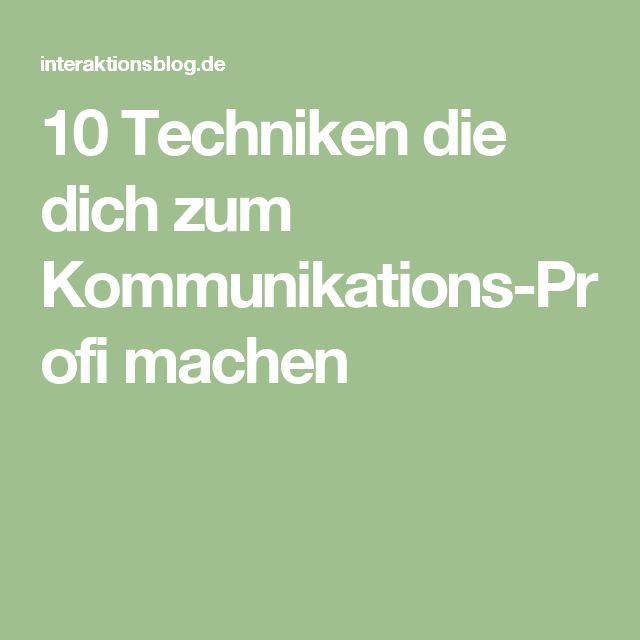 10 Techniken die dich zum Kommunikations-Profi machen