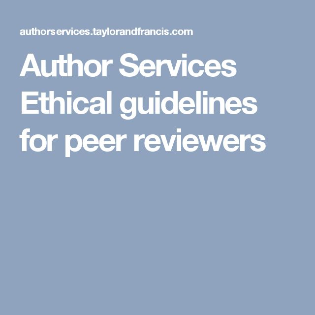 Author Services  Ethical guidelines for peer reviewers